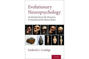 Evolutionary Neuropsychology - An Introduction to the Structures and Functions of the Human Brain