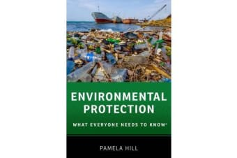 Environmental Protection - What Everyone Needs to Know (R)