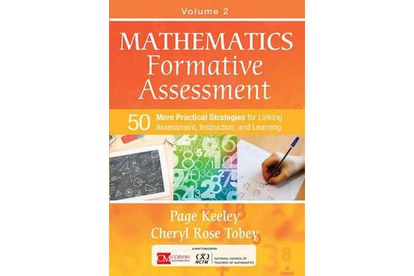 Mathematics Formative Assessment, Volume 2 - 50 More Practical Strategies for Linking Assessment, Instruction, and Learning