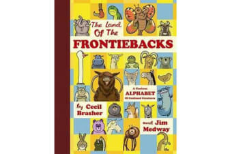 The Land of the Frontiebacks - A Curious Alphabet of Confused Creatures