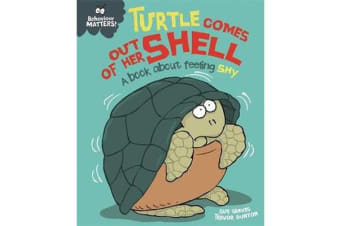 Behaviour Matters - Turtle Comes Out of Her Shell - A book about feeling shy
