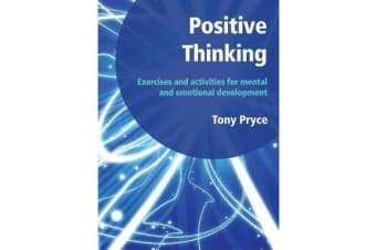 Positive Thinking - Exercises and Activities for Mental and Emotional Development