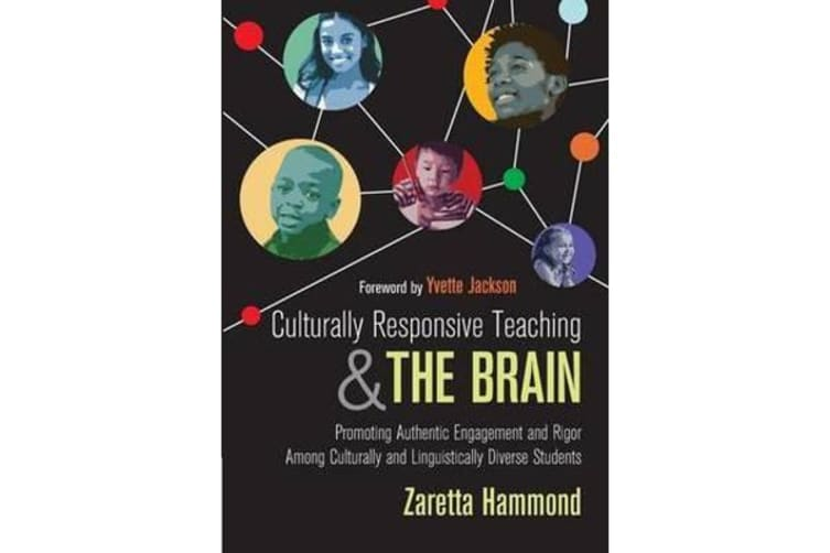 Culturally Responsive Teaching and The Brain - Promoting Authentic  Engagement and Rigor Among Culturally and Linguistically Diverse Students