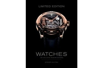 Limited Edition Watches - 150 Exclusive Modern Designs