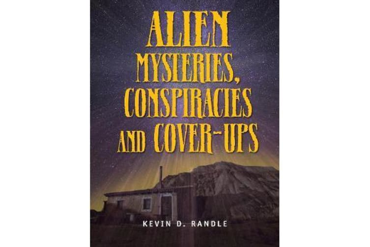 Alien Mysteries, Conspiracies And Cover-ups