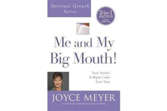 Me and My Big Mouth! (Spiritual Growth Series) - Your Answer is Right Under Your Nose
