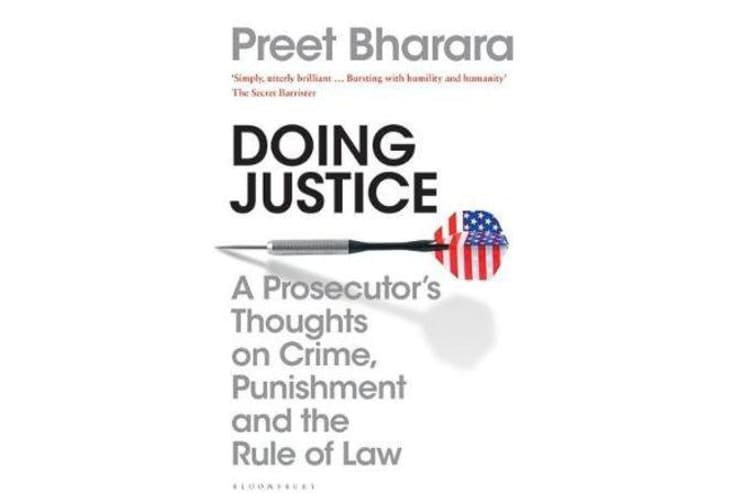 Doing Justice - A Prosecutor's Thoughts on Crime, Punishment and the Rule of Law