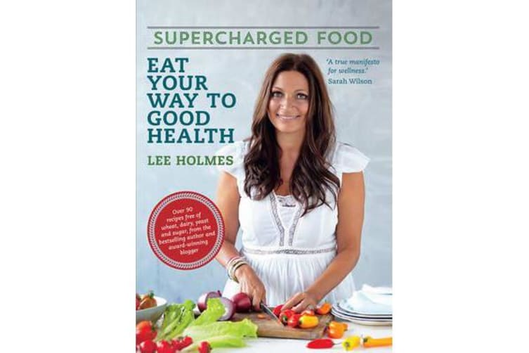 Supercharged Food - Eat Your Way to Good Health (New Edition)