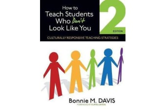How to Teach Students Who Don't Look Like You - Culturally Responsive Teaching Strategies
