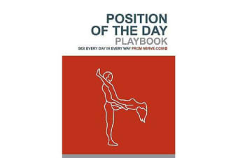 Position of the Day Playbook - Sex Every Day in Every Way