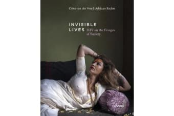 Invisible Lives - HIV on the Fringes of Society