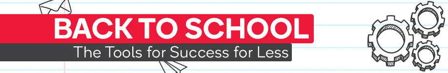 Back to School - The Tools for Success For Less!