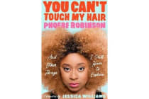 You Can't Touch My Hair - And Other Things I Still Have to Explain