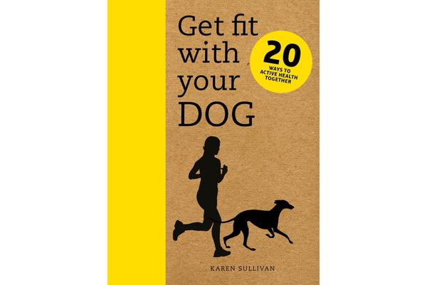 Get Fit with Your Dog - 20 Ways to Active Health Together