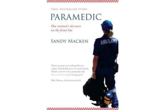 Paramedic - The Remarkable Resilience of the Human Spirit