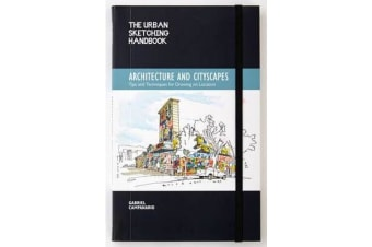 The Urban Sketching Handbook: Architecture and Cityscapes - Tips and Techniques for Drawing on Location
