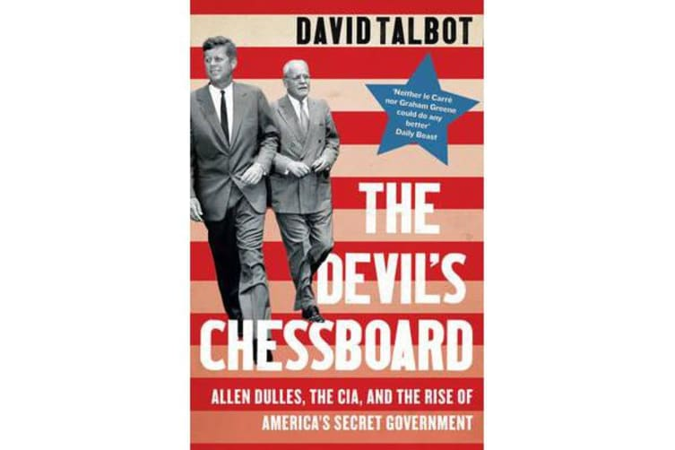 The Devil's Chessboard - Allen Dulles, the CIA, and the Rise of America's Secret Government