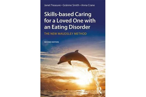 Skills-based Caring for a Loved One with an Eating Disorder - The New Maudsley Method