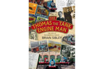 The Thomas the Tank Engine Man - The life of Reverend W. Awdry
