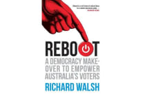 Reboot - A Democracy Makeover to Empower Australia's Voters