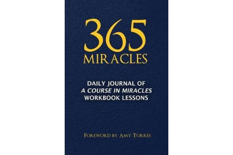 365 Miracles - Daily Journal of A Course In Miracles Workbook Lessons