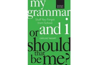 My Grammar and I or Should That Be Me? - How to Speak and Write It Right