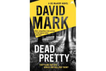 Dead Pretty - The 5th DS McAvoy novel from the Richard & Judy bestselling author