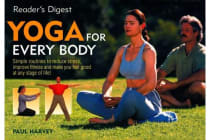 Yoga for Everybody - Simple Routines to Reduce Stress, Improve Fitness and Make You Feel Good at Any Stage of Life!