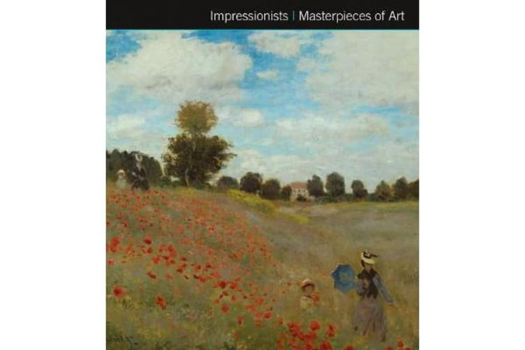 Impressionists Masterpieces of Art