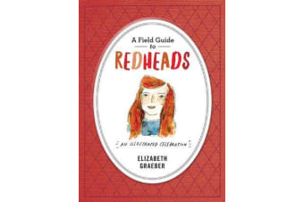 A Field Guide To Redheads - An Illustrated Celebration