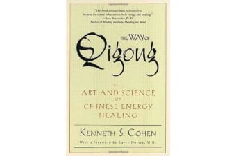 The Way of Qigong - The Art and Science of Chinese Energy Healing