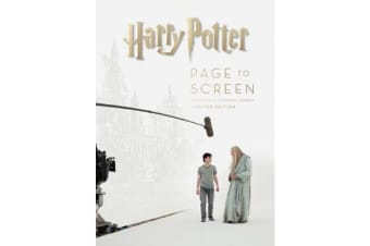 Harry Potter Page to Screen - The Updated Edition: The Complete Filmmaking Journey