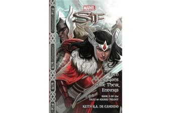 Marvel Sif: Even Dragons Have Their Endings - Tales of Asgard Trilogy #2