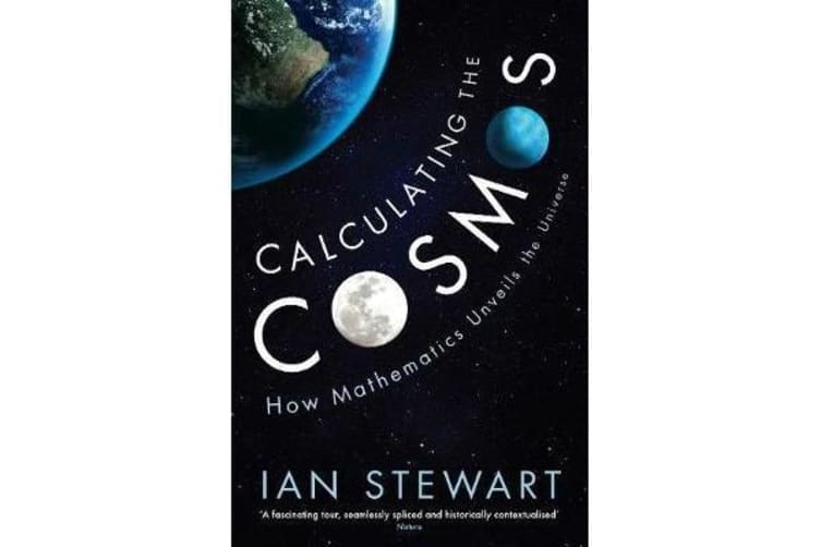 Calculating the Cosmos - How Mathematics Unveils the Universe