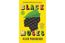 Black Moses - Longlisted for the International Man Booker Prize 2017