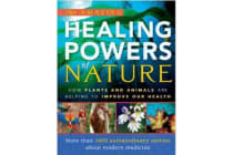 The Amazing Healing Powers of Nature - How Plants and Animals are Helping to Improve Our Health