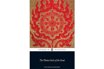 The Tibetan Book of the Dead - First Complete Translation