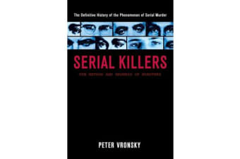 Serial Killers - The Method and Madness of Monsters