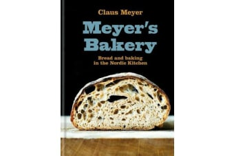 Meyer's Bakery - Bread and Baking in the Nordic Kitchen