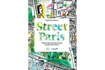 Street Paris - Simon's Maps for Discovering Another Side of Paris