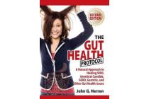 The Gut Health Protocol - A Nutritional Approach to Healing Sibo, Intestinal Candida, Gerd, Gastritis, and Other Gut Health Issues
