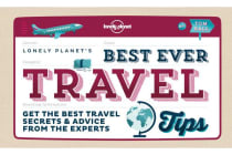 Best Ever Travel Tips - Get the Best Travel Secrets & Advice from the Experts