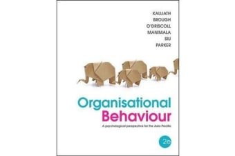Organisational Behaviour - A Psychological Perspective for the Asia-Pacific