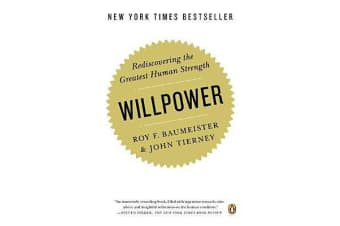 Willpower - Rediscovering the Greatest Human Strength