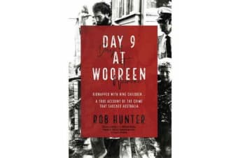 Day 9 At Wooreen - Kidnapped with Nine Children...A true account of the crime that shocked Australia