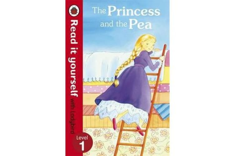 The Princess and the Pea - Read it yourself with Ladybird - Level 1