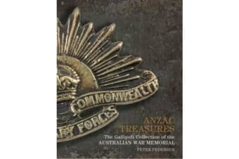 ANZAC Treasures - The Gallipoli Collection of the Australian War Memorial