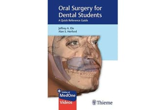 Oral Surgery for Dental Students - A Quick Reference Guide