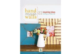 Handmade Walls - 22 Inspiring Ideas to Bring Your Walls to Life