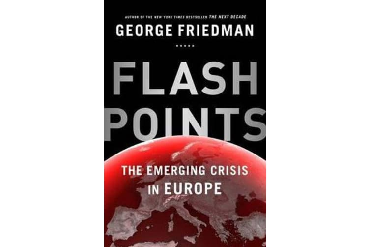 Flashpoints - the emerging crisis in Europe